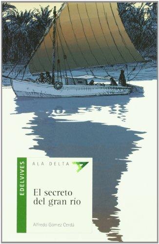 9788426351111: El secreto del gran río: 30 (Ala Delta - Serie verde)