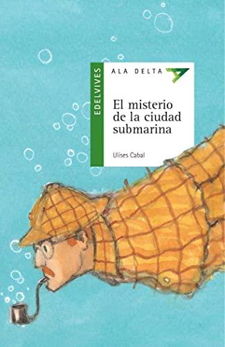 9788426351142: El misterio de la ciudad submarina (Ala Delta (Serie Verde))