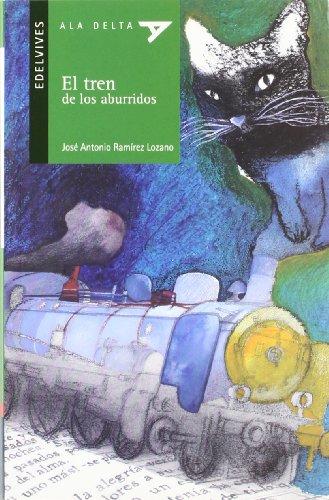 El tren de los aburridos / The: Lozano, Jose Antonio