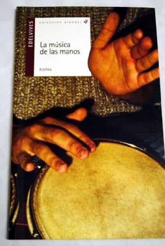 9788426351289: La musica en las manos (Alandar)