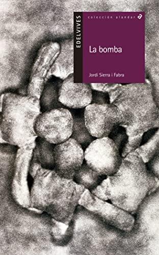 9788426352194: La bomba: Una fábula en tres dimensiones: 46 (Alandar)
