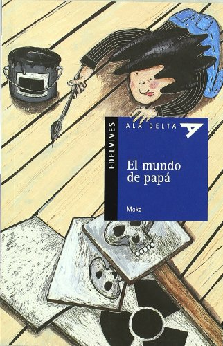 9788426352354: El mundo de papa/ The world of dad (Ala Delta Azul) (Spanish Edition)
