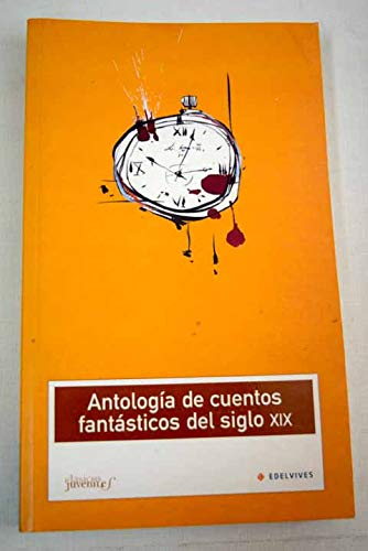 9788426352545: Antologia de cuentos fantasticos del siglo XIX/ Fantasy Stories Anthology of the Nineteenth Century (Clasicos Juveniles) (Spanish Edition)