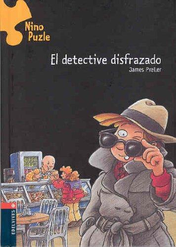 El detective disfrazado (Nino Puzle / Jigsaw Jones Mystery) (Spanish Edition): James Preller