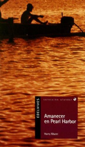 Amanecer en Pearl Harbor / A Boy at War: A Novel of Pearl Harbor (Alandar) (Spanish Edition) (8426355048) by Harry Mazer