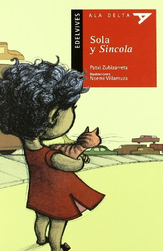Sola y sin cola (Ala Delta (Serie Roja)): Zubizarreta Dorronsoro, Patxi
