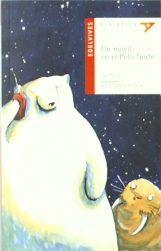 Un movil en el polo norte/ A: Norac, Carl
