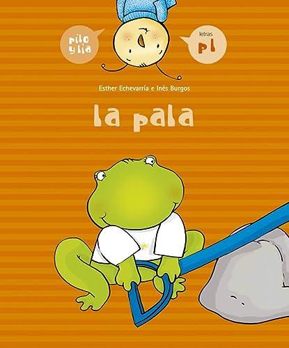 9788426357946: La pala (Pilo y Lía)