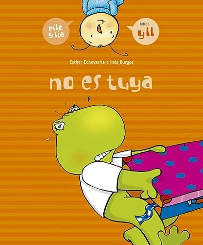 9788426357984: No es tuya (y, ll) (Pilo y Lía)