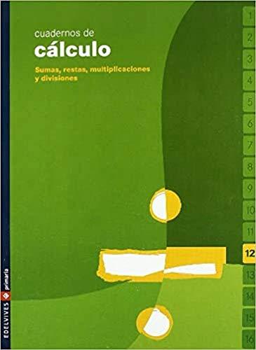 9788426358684: Cuaderno 12 de calculo (Sumas, restas, multiplicaciones y divisiones)