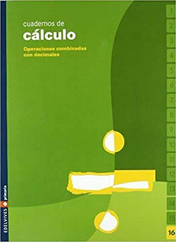 9788426358721: Cuaderno 16 de calculo (Operaciones combinadas con decimales)