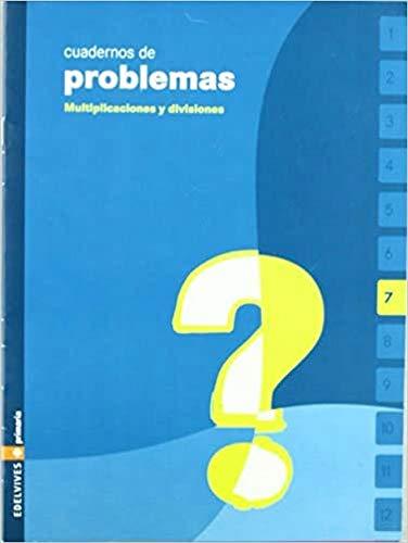9788426358790: Cuaderno de problemas 7 Primaria (Multiplicaciones y divisiones) - 9788426358790