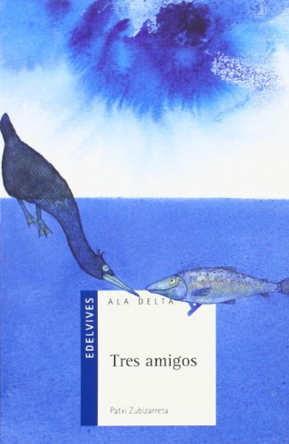 9788426359155: Tres amigos / Three Friends (Ala Delta: Serie Azul / Hang Gliding: Blue Series) (Spanish Edition)