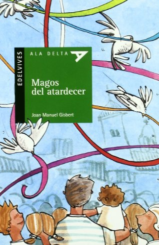 9788426359186: Magos del atardecer/ Magicians of the Dusk (Ala Delta: Serie Verde/ Hang Gliding: Green Series) (Spanish Edition)