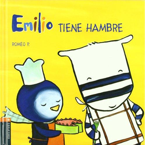 Emilio tiene hambre/ Emilio's Hungry (Emilio Y Lilu/ Emilio and Lilu): Romeo P.