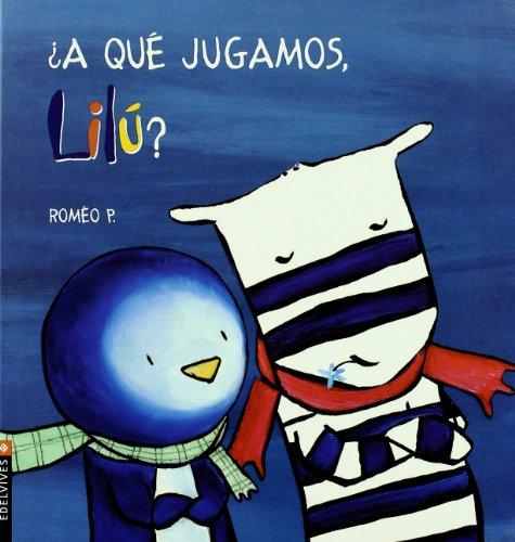 A que jugamos, Lilu?/ What Should we Play, Lilu? (Emilio Y Lilu/ Emilio and Lilu): Romeo ...