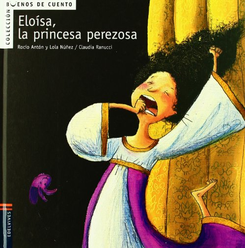 9788426359353: Eloisa la princesa perezosa (Buenos De Cuento) (Spanish Edition)