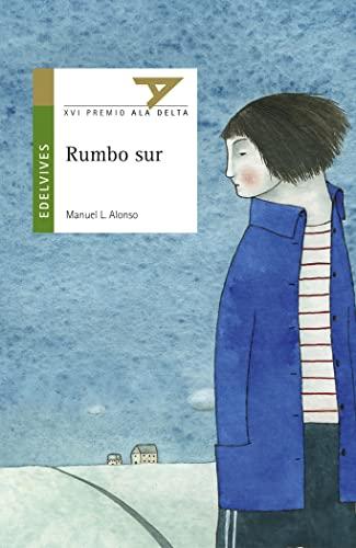 9788426359483: Rumbo Sur/ Going South (Ala Delta, Derie Verde) (Spanish Edition)