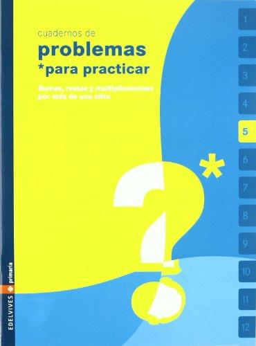 9788426360458: Cuadernos de problemas para practicar matemáticas, sumas, restas y multiplicaciones por más de una cifra, Educación Primaria. Cuaderno 5