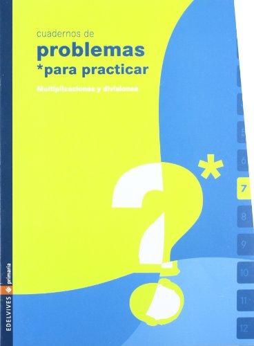 9788426360472: Cuaderno 7 (Problemas para practicar Matematicas) Primaria - 9788426360472