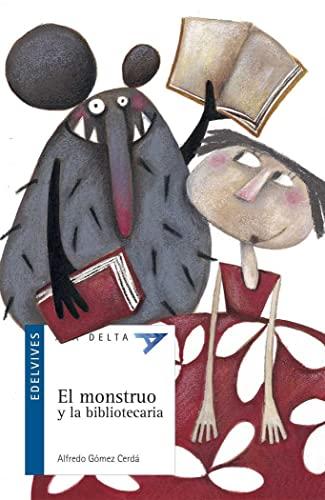 9788426361165: El monstruo y la bibliotecaria (Ala Delta (Serie Azul))