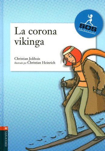 La Corona Vikinga (SOS Princesas/ SOS Princesses) (Spanish Edition): Jolibois, Christian