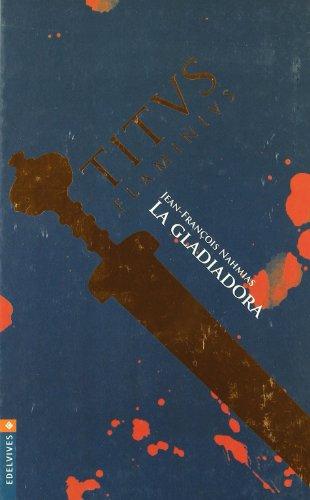 9788426361783: La Gladiadora/ The Gladiator (Titus Flaminius) (Spanish Edition)