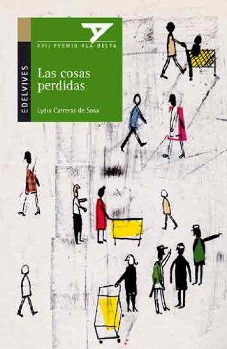 9788426361981: Las cosas perdidas (Ala Delta (Serie Verde))