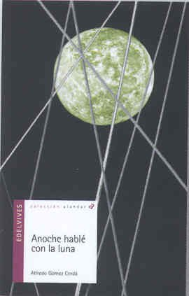 9788426362094: Anoche hable con la luna/ Last Night I Talked With The Moon (Alandar) (Spanish Edition)