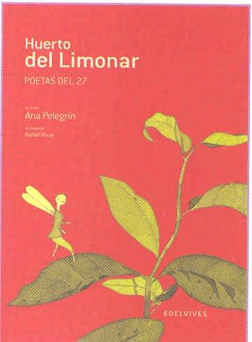 Huerto del Limonar. Poetas del 27.: Pelegrin, Ana