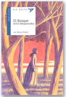 9788426362117: El bosque de los desaparecidos/ The Forest of the Missing (Ala Delta: Serie Azul/ Hang Gliding: Blue Series) (Spanish Edition)