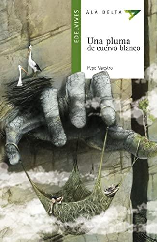 Una pluma de cuervo Blanco/ The Feather of White Raven (Alta Delta: Serie Verde/ Hang ...