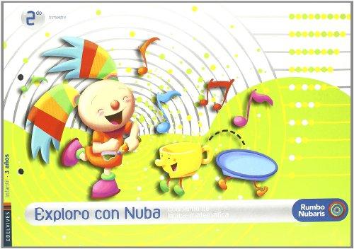 9788426366726: Cuaderno logica Matematica Infantil 3 años (Segundo Trimestre): Exploro Con Nuba (Rumbo Nubaris)