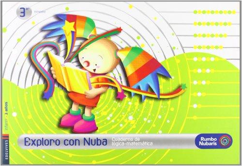 9788426366733: Cuaderno Logica Matematica Infantil 3 años (Tercer Trimestre): Exploro Con Nuba (Rumbo Nubaris)