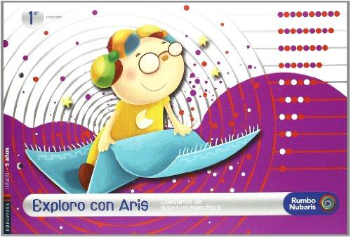 9788426366771: Cuaderno Logica Matematicas infantil 5 años (Primer trimestre): Exploro con Aris (Rumbo Nubaris) - 9788426366771
