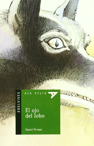 9788426366955: El ojo del lobo/ The eye of the wolf (Ala Delta Verde) (Spanish Edition)