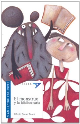 9788426367853: El monstruo y la bibliotecaria - Edición especial (Ala Delta: Serie Azul: Plan lector / Hang Gliding: Blue Series: Reading Plan)