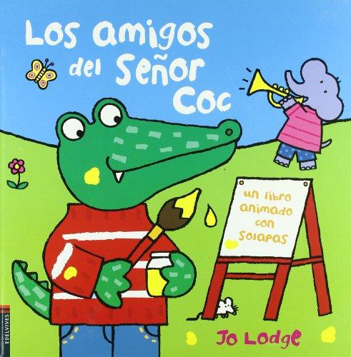 Los amigos del senor Coc (Spanish Edition): Lodge, Jo