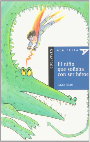 9788426367983: El niño que soñaba con ser héroe / The boy who dreamed of becoming a hero: Plan Lector / Reading Set (Ala Delta: Serie Azul / Hang Gliding: Red Series) (Spanish Edition)