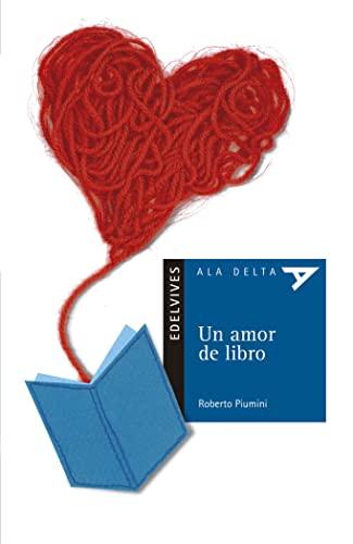 Un amor de libro (Ala Delta: Serie: Roberto Piumini