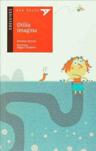 9788426368386: Otilia imagina (Ala delta: serie roja/ Hang Gliding: Red Series) (Spanish Edition)