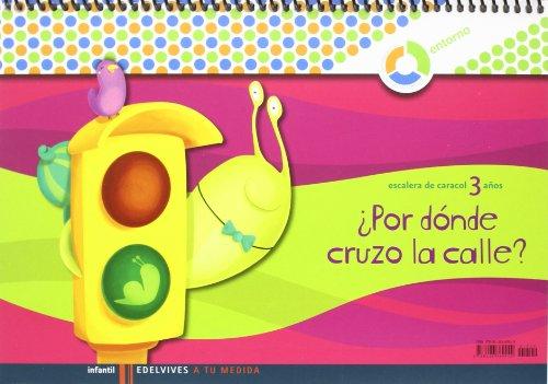 A tu medida Infantil 3 años cuaderno ¿Por donde cruzo la calle?: Esther Echevarria Soriano
