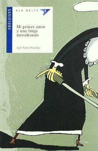 Mi primer amor y una bruja merodeando/: Juan Farias Huanqui
