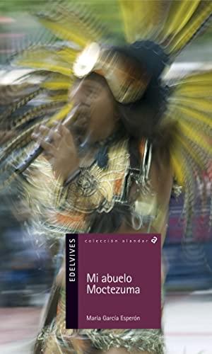 9788426371225: Mi abuelo Moctezuma (Alandar)