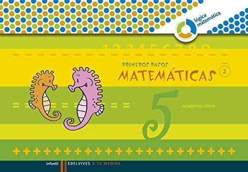 Primeros pasos matemáticas cuaderno 5 Nivel 2