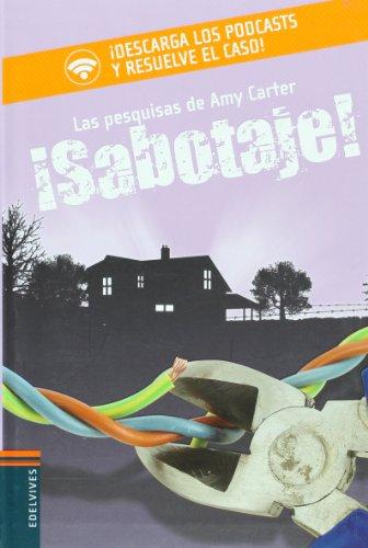 Sabotage! (Amy Carter - Las Pesquisas De Amy Carter) (Spanish Edition): Karen King