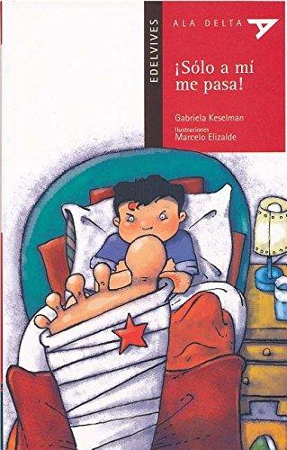 9788426372666: Solo A Mi Me Pasa! Con Plan Lector (Plan Lector; Ala Delta: Serie Roja Hang Gliding: Red Series) (Spanish Edition)