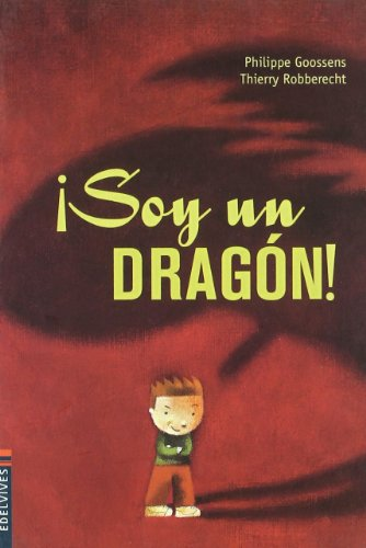 Soy Un Dragon! / I Am A Dragon! (Mini Albumes) (Spanish Edition): Philippe Goossens, Thierry ...