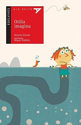 9788426374448: Otila imagina / Otila Make Believes (Ala Delta: Lee y escucha / Hang Gliding: Read and listen) (Spanish Edition)