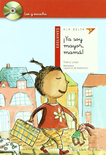 9788426374455: Ya soy mayor, mama! / I'm a Grown Up, Mom! (Ala Delta: Serie Roja: Lee Y Escucha / Hang Gliding: Red Series: Read and Listen) (Spanish Edition)
